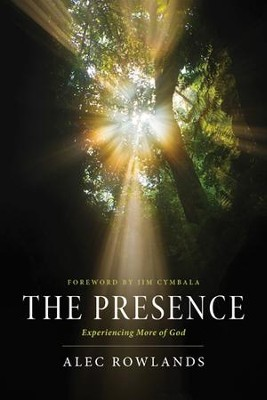 The Presence: What Happens When God Comes Near - eBook  -     By: Alec Rowlands
