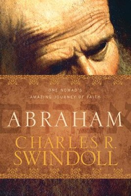 Abraham: One Nomad's Amazing Journey of Faith - eBook  -     By: Charles R. Swindoll