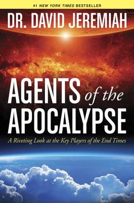 Agents of the Apocalypse: A Riveting Look at the Key Players of the End Times - eBook  -     By: Dr. David Jeremiah