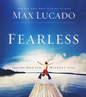 Fearless: Imagine Your Life Without Fear - Audiobook on CD  -     By: Max Lucado