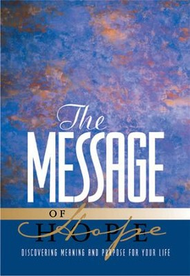 The Message of Hope: Discover Meaning and Purpose for Your Life - eBook  -     By: Eugene H. Peterson