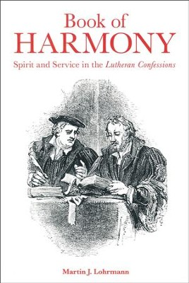 Book of Harmony: Spirit and Service in the Lutheran Confessions  -     By: Martin J. Lohrmann