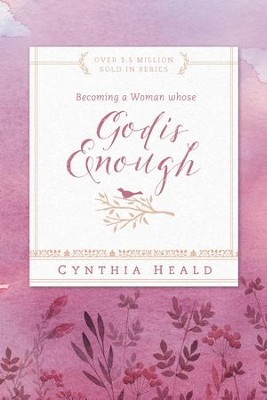 Becoming a Woman Whose God Is Enough - eBook  -     By: Cynthia Heald