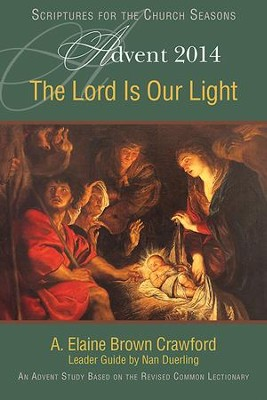 The Lord Is Our Light: An Advent Study Based on the Revised Common Lectionary - eBook  -     By: A. Elaine Brown Crawford, Nan Duerling
