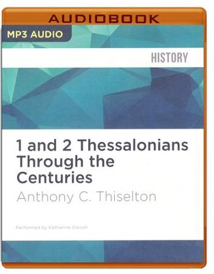 1 and 2 Thessalonians Through the Centuries - unabridged audio book on MP3-CD  -     Narrated By: Katherine Gibson     By: Anthony C. Thiselton
