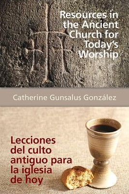 Resources in the Ancient Church for Today's Worship AETH: Lecciones del culto antiguo para la iglesia de hoy AETH - eBook  -     By: Catherine Gunsalus Gonzalez