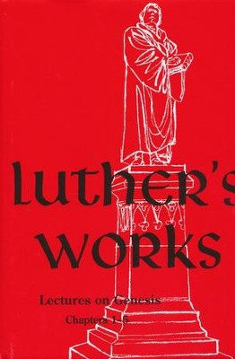 Luther's Works, Volume 1: Lectures on Genesis 1-5 [LW]   -     By: Martin Luther