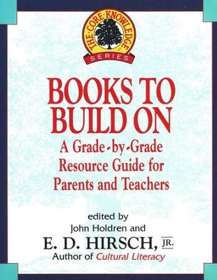 Books to Build On: A Grade-by-Grade Resource for Parents and Teachers  -     By: E.D. Hirsch