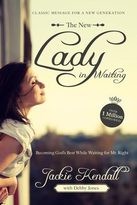 New Lady in Waiting: Becoming God's Best While Waiting for Mr. Right -eBook  -     By: Jackie Kendall, Debby Jones