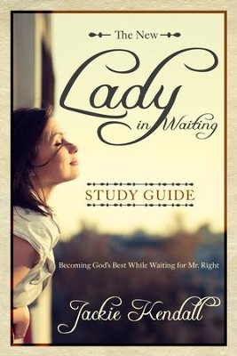 New Lady in Waiting Study Guide: Becoming God's Best While Waiting for Mr. Right-eBook  -     By: Jackie Kendall, Debby Jones