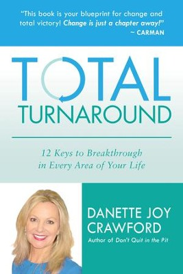 Total Turnaround: 12 Keys to Breakthrough in Every Area of Your Life - eBook  -     By: Danette Crawford