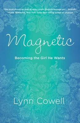 Magnetic: Becoming the Girl He Wants - eBook  -     By: Lynn Cowell