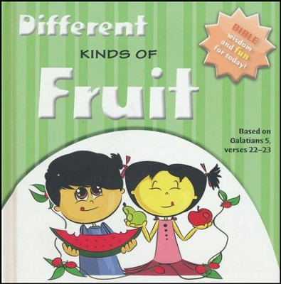 Different Kinds of Fruit: Bible Wisdom and Fun for Today! Galatians 5: 22-23  -     By: Ivan Gouveia