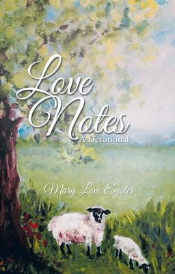Love Notes: A Devotional - eBook  -     By: Mary Eyster