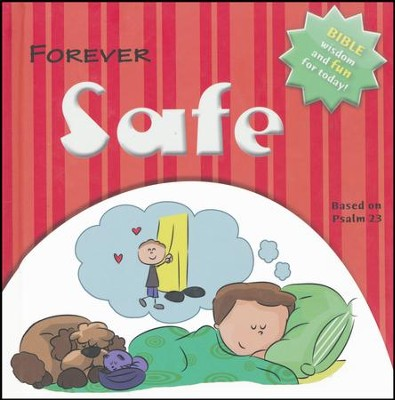 Forever Safe: Bible Wisdom and Fun For Today! Psalm 23  -     By: Ivan Gouveia