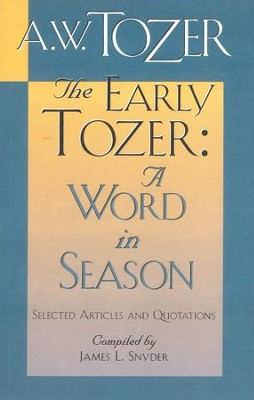 The Early Tozer: A Word in Season: Selected Articles and Quotations / New edition - eBook  -     By: A.W. Tozer