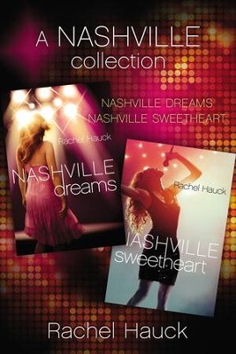 A Nashville Collection: Nashville Dreams and Nashville Sweetheart - eBook  -     By: Rachel Hauck