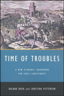 Time of Troubles: A new Economic Framework for Early Christianity  -     By: Roland Boer, Christina Petterson