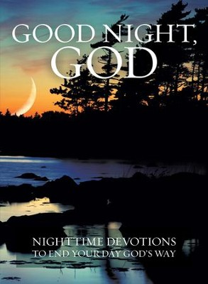 Good Night, God: Night Time Devotions to End Your Day God's Way - eBook  -