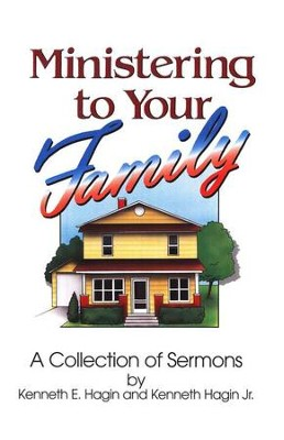 Ministering To Your Family  -     By: Kenneth E. Hagin, Kenneth Hagin Jr.