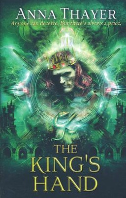 The King's Hand, The Knight of Eldaran Series #2   -     By: Anna Thayer