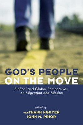 God's People on the Move  -     Edited By: Nguyen vanThanh, John M. Prior     By: Nguyen vanThanh(ED.) & John M. Prior(ED.)
