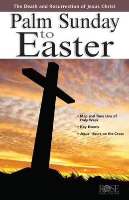 Palm Sunday to Easter - eBook  -     By: Rose Publishing