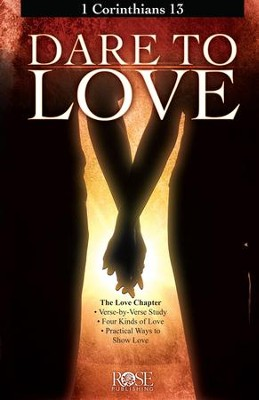 Dare to Love: 1 Corinthians 13 - eBook  -     By: Rose Publishing