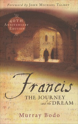 Francis: The Journey and the Dream   -     By: Murray Bodo