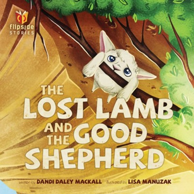 The Lost Lamb and the Good Shepherd  -     By: Dandi Daley Mackall     Illustrated By: Lisa Manuzak