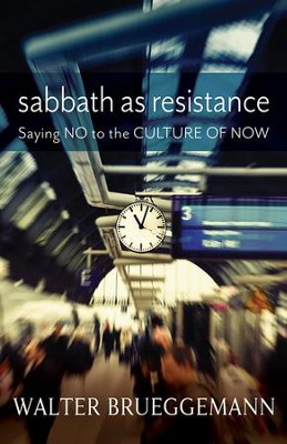 Sabbath as Resistance: - eBook  -     By: Walter Brueggemann