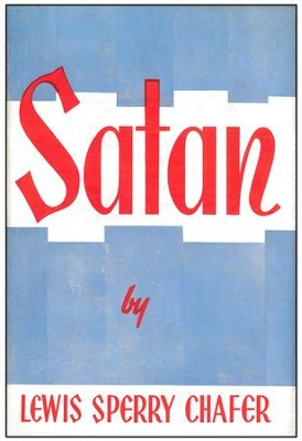 Satan / New edition - eBook  -     By: Lewis Sperry Chafer
