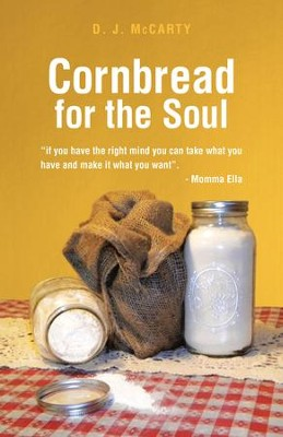 Cornbread for the Soul - eBook  -     By: D.J. McCarty