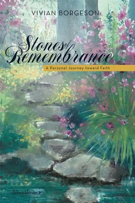 Stones of Remembrance: A Personal Journey toward Faith - eBook  -     By: Vivian Borgeson