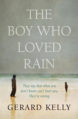 The Boy Who Loved Rain  -     By: Gerard Kelly