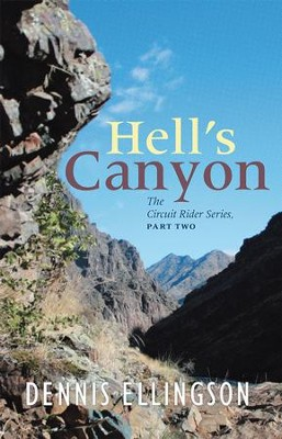 Hells Canyon: The Circuit Rider Series, Part Two - eBook  -     By: Dennis Ellingson