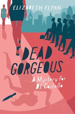 Dead Gorgeous, D.I. Costello Series #2   -     By: Elizabeth Flynn