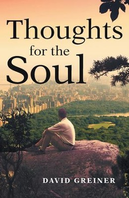 Thoughts for the Soul - eBook  -     By: David Greiner