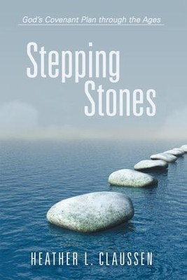 Stepping Stones: Gods Covenant Plan through the Ages - eBook  -     By: Heather Claussen