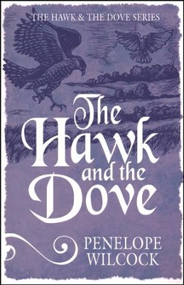 #1: The Hawk and the Dove  -     By: Penelope Wilcock