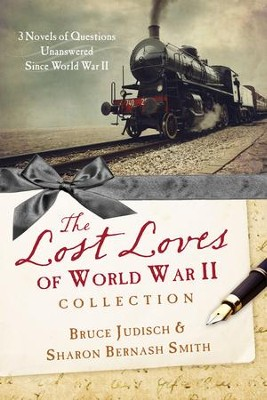 The Lost Loves of World War II Collection    -     By: Bruce Judisch, Sharon Smith