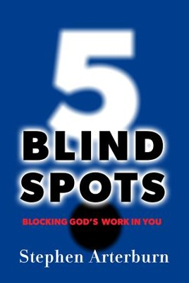 5 Blind Spots: Blocking God's Work In You - eBook  -     By: Stephen Arterburn