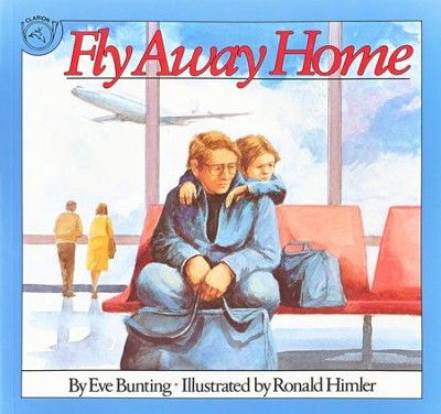 Fly Away Home      -     By: Eve Bunting