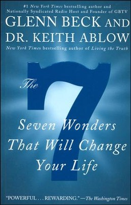 The 7: Seven Wonders That Will Change Your Life   -     By: Glenn Beck, Keith Ablow