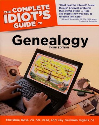 The Complete Idiot's Guide to Genealogy, 3rd Edition  -     By: Christine Rose, Kay Ingalis