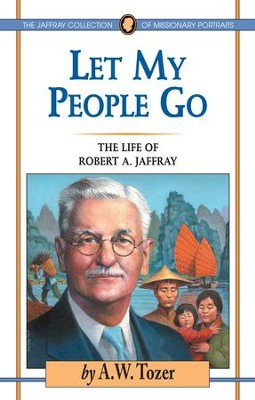 Let My People Go: The Life of Robert A. Jaffray / New edition - eBook  -     By: A.W. Tozer