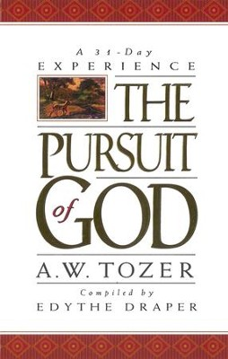 Pursuit of God: A 31-Day Experience / New edition - eBook  -     By: A.W. Tozer