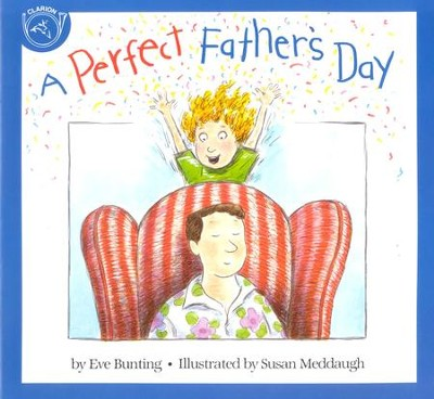 A Perfect Father's Day    -     By: Eve Bunting