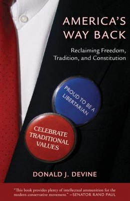 America's Way Back: Reclaiming Freedom, Tradition, and Constitution / Digital original - eBook  -     By: Donald Devine