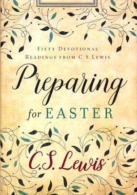 Preparing for Easter: Fifty Devotional Readings from C.S. Lewis  -     By: C.S. Lewis